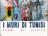 Quando la rivoluzione parlava dai muri di Tunisi…